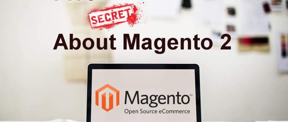 Five Secrets About Magento 2